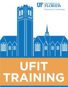 UFIT Training - For Faculty, Students, and Staff!