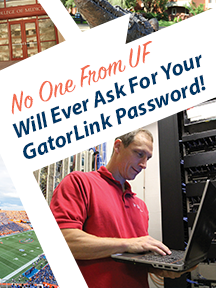 "Collage image of UF campus life with ""No one from UF will ever ask for your GatorLink password!"" text"
