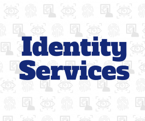 "GRAPHIC: Security icon background with the words ""Identity Services"" in the foreground."
