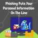 GRAPHIC: Phishing Puts Your Personal Information On the Line