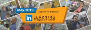 """Collage of student, faculty, and staff images around the """"May 2019: Lynda Becomes Linkedin Learning"""" graphic."""
