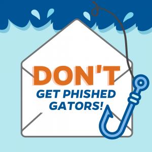 GRAPHIC: Phishing Awareness: Don't get phished, Gators!
