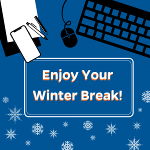 GRAPHIC: Enjoy Your Winter Break!