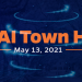 "GRAPHIC: ""UF AI TOWN HALL"" on a background of data bytes and blue swirls. May 13, 2021 date included."
