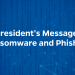"""VIDEO OPENING SCREEN: """"President's Message: Ransomware and Phishing"""""""